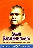 Swami Ramakrishnananda - The Apostle of SRK to the South