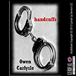 Handcuffs: Five Tales from the Inside | Owen Carlysle