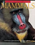 Mammals (National Geographic Nature Library)