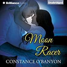 Moon Racer (       UNABRIDGED) by Constance O'Banyon Narrated by Jaicie Kirkpatrick