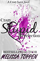 CRAZY STUPID PERFECTION: A BAD BOY ROMANCE (CRAZY LOVE BOOK 3)