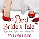 A Bad Bride's Tale (       UNABRIDGED) by Polly Williams Narrated by Suzy Aitchison