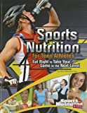 img - for Sports Nutrition for Teen Athletes: Eat Right to Take Your Game to the Next Level (Sports Training Zone) book / textbook / text book