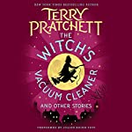 The Witch's Vacuum Cleaner and Other Stories | Terry Pratchett