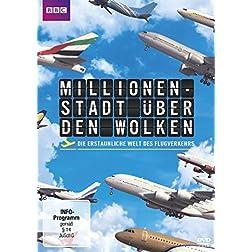 Millionenstadt in den Wolken - Hinter den Kulissen der Luftfahrt