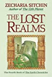 The Lost Realms (Book IV) (Earth Chronicles) (093968084X) by Sitchin, Zecharia