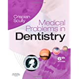 Medical Problems in Dentistry, 6eby Crispian Scully CBE ...