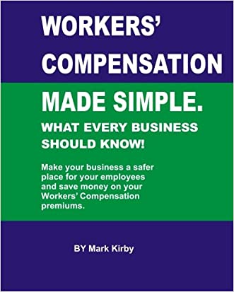 Worker's Compensation made simple.: What every business should know