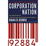 Corporation Nation: How Corporations are Taking Over Our Lives -- and What We Can Do About It