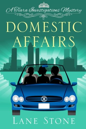 Domestic Affairs: A Tiara Investigations Mystery