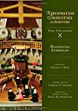 Galatians, Ephesians (Reformation Commentary on Scripture: New Testament)