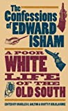 img - for The Confessions of Edward Isham: A Poor White Life of the Old South book / textbook / text book