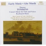 Tomkins: Consort Music for Viols and Voices/Keyboard Music
