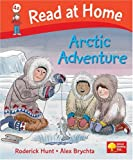 Read at Home: More Level 4a: Arctic Adventure (Read at Home Level 4b)
