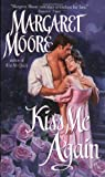 Kiss Me Again (Kiss Me Series, Book 2) (0060526211) by Margaret Moore