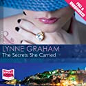 The Secrets She Carried (       UNABRIDGED) by Lynne Graham Narrated by Antonia Beamish