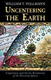 Uncentering the Earth: Copernicus and 'On the Revolutions of the Heavenly Spheres' (0297845683) by William T. Vollmann