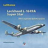Lockheed L-1649A-Superstar: Die Legende kehrt zurück