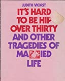 It's Hard to be Hip Over Thirty (0207954607) by Viorst, Judith