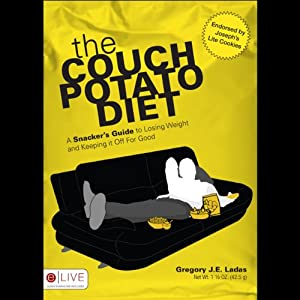 The Couch Potato Diet: A Snacker's Guide to Losing Weight and Keeping It Off for Good | [Gregory J. E. Ladas]