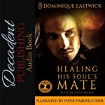 Healing His Soul's Mate: Wiccan Haus, Book 13   Dominique Eastwick