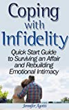 img - for Coping With Infidelity: Quick Start Guide to Surviving an Affair and Rebuilding Emotional Intimacy (How to Catch a Cheating Spouse) book / textbook / text book