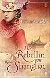 Die Rebellin von Shanghai: Historischer Roman (Edition Carat)