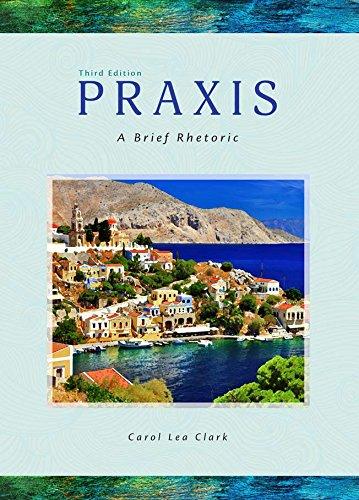 Praxis: A Brief Rhetoric, 3rd Edition (Praxis Fountainhead Press compare prices)