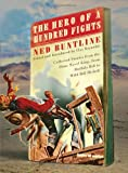 The Hero of a Hundred Fights: Collected Stories from the Dime Novel King, from Buffalo Bill to Wild Bill Hickok