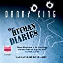 The Hitman Diaries Audiobook by Danny King Narrated by Dave John