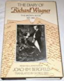 The Diary of Richard Wagner 1865-1882: The Brown Book (0521233119) by Wagner, Richard