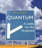 Jim Al-Khalili (Quantum: A Guide For The Perplexed) By Jim Al-Khalili (Author) Paperback on (Sep , 2004)
