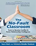 img - for The No-Fault Classroom: Tools to Resolve Conflict & Foster Relationship Intelligence book / textbook / text book