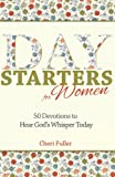 img - for Day Starters for Women: 50 Devotions to Hear God's Whisper Today book / textbook / text book