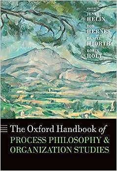 The Oxford Handbook Of Process Philosophy And Organization Studies (Oxford Handbooks)
