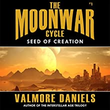 Seed of Creation: The MoonWar Cycle, #1 (       UNABRIDGED) by Valmore Daniels Narrated by David Di Seur