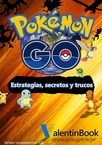 Pokémon GO: Estrategias, secretos y trucos (Actualización Constante)