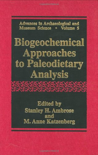 Biogeochemical Approaches to Paleodietary Analysis (Advances in Archaeological and Museum Science)
