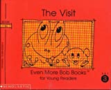 The Visit (Even More Bob Books for Young Readers, Set III, Book6) (0590224204) by Bobby Lynn Maslen