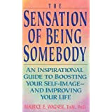 The Sensation of Being Somebody: Building an Adequate Self-Concept ~ Maurice E. Wagner