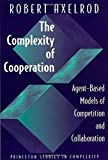 The Complexity of Cooperation: Agent-Based Models of Competition and Collaboration (0691015678) by Robert Axelrod