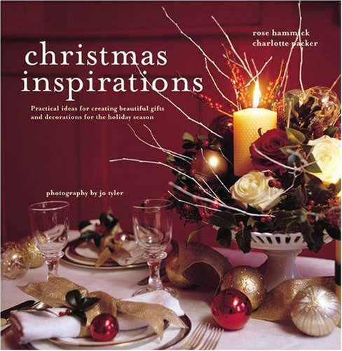 Christmas Inspirations: Practical Ideas for Creating Beautiful Gifts and Decorations for the Holiday Season