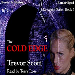 The Cold Edge: Jake Adams, Book 6 | [Trevor Scott]