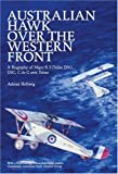 img - for Australian Hawk Over the Western Front: A Biography of Major R S Dallas DSO, DSC, C de G avec Palme book / textbook / text book