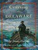img - for Crossing The Delaware: A History In Many Voices by Peacock, Louise (2007) Paperback book / textbook / text book