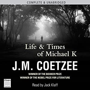 Life and Times of Michael K | [J. M. Coetzee]