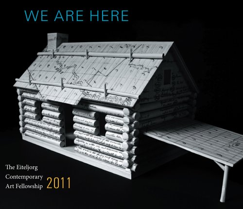 We Are Here: The Eiteljorg Contemporary Art Fellowship 2011