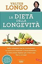 LA DIETA DELLA LONGEVITÀ: DALLO SCIENZIATO CHE HA RIVOLUZIONATO LA RICERCA SU STAMINALI E INVECCHIAMENTO, LA DIETA MIMA-DIGIUNO PER VIVERE SANI FINO A 110 ANNI (ITALIAN EDITION)
