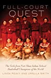 img - for Full-Court Quest: The Girls from Fort Shaw Indian School Basketball Champions of the World book / textbook / text book