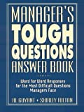 img - for Manager's Tough Questions Answer Book: Word for Word Responses for the Most Difficult Questions Managers Face by Guyant, Al, Fulton, Shirley (1999) Hardcover book / textbook / text book